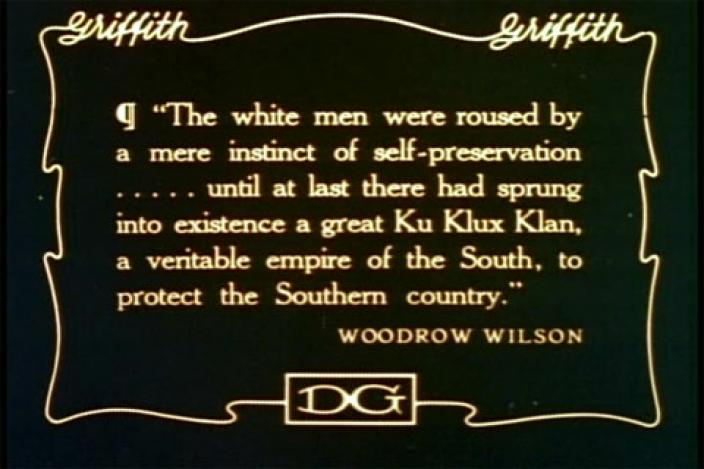 Title Card quote from Woodrow Wilson used in The Birth of a Nation. (Public Domain via Wikimedia Commons. Used via Creative Commons Attribution-Share Alike 4.0 International license.)