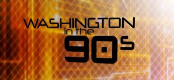 Washington in the '90s