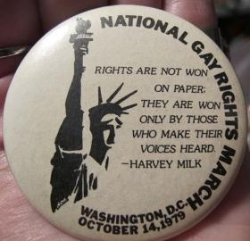 A button from the march, featuring a quote from Harvey Milk, one of the earliest openly gay politicians. Image courtesy of Wikimedia